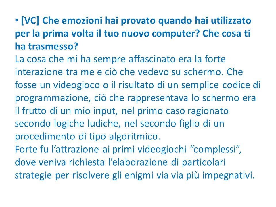 [VC] Che emozioni hai provato quando hai utilizzato per la prima volta il tuo nuovo computer Che cosa ti ha trasmesso
